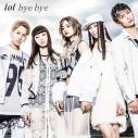 【主題歌】TV 双星の陰陽師 OP「sync」収録シングル「bye bye」/lol 通常盤の画像