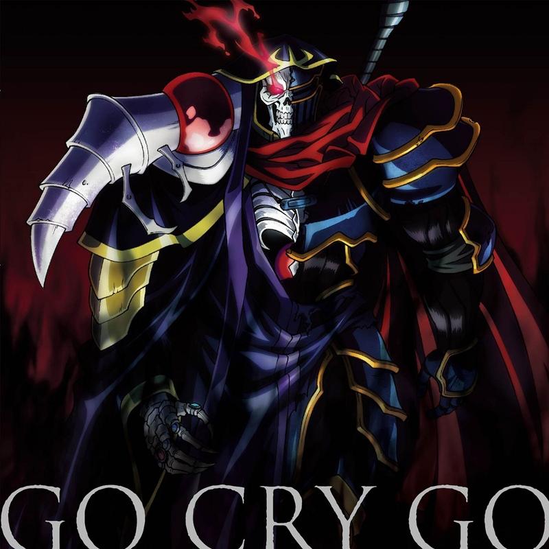 【主題歌】TV オーバーロードII OP「GO CRY GO」/OxT 通常盤