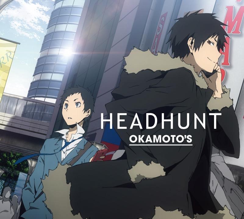 【主題歌】TV デュラララ!!×2 承 OP「HEADHUNT」/OKAMOTO'S 期間生産限定盤