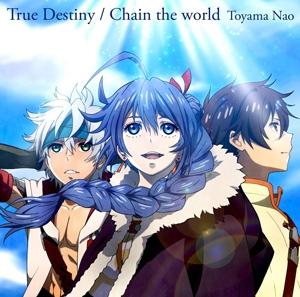 【主題歌】TV チェインクロニクル~ヘクセイタスの閃~ ED「True Destiny」/東山奈央 アニメ盤