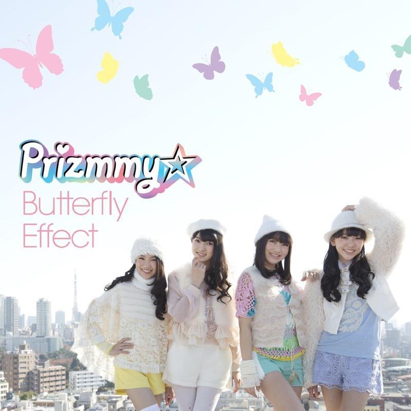 【主題歌】TV プリティーリズム・レインボーライブ OP「Butterfly Effect」/Prizmmy☆