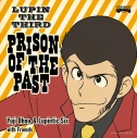 【サウンドトラック】Yuji Ohno & Lupintic Six/LUPIN THE THIRD ~PRISON OF THE PAST~の画像