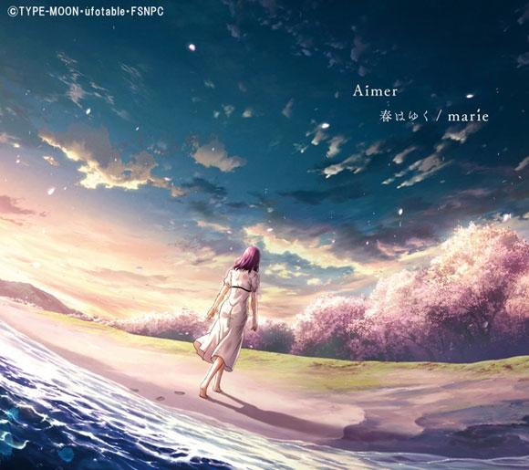 【主題歌】劇場版 Fate/stay night [Heaven's Feel] III.spring song 主題歌「春はゆく」収録CD/Aimer 期間生産限定盤