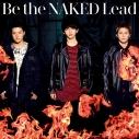 【主題歌】TV 火ノ丸相撲 OP「Be the NAKED」/Lead 通常盤の画像