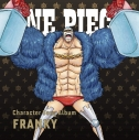 【アルバム】ONE PIECE CharacterSongAL Franky(CV.矢尾一樹)の画像
