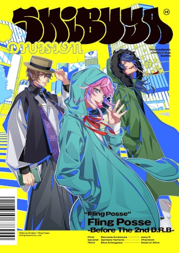 【キャラクターソング】ヒプノシスマイク-Division Rap Battle- シブヤ・ディビジョン Fling Posse -Before The 2nd D.R.B-