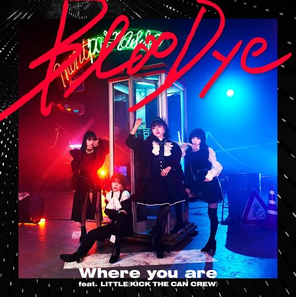【主題歌】Web ぶらどらぶ OP「Where you are feat. LITTLE(KICK THE CAN CREW)」/BlooDye 通常盤