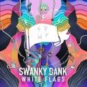【アルバム】SWANKY DANK/WHITE FLAGSの画像