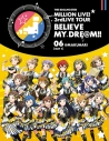 【Blu-ray】THE IDOLM@STER MILLION LIVE! 3rd LIVE TOUR BELIEVE MY DRE@M!! 06@MAKUHARI DAY1の画像