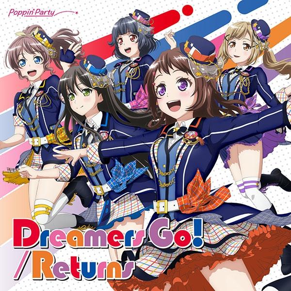 【キャラクターソング】BanG Dream! バンドリ! Poppin'Party Dreamers Go!/Returns Blu-ray付生産限定盤