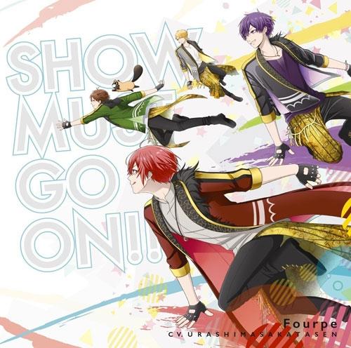 【主題歌】TV スタミュ 第2期 OP「SHOW MUST GO ON!!」/Fourpe 初回限定盤 (CV.浦島坂田船)