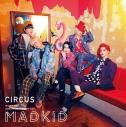 【アルバム】MADKID/CIRCUS Type-Aの画像