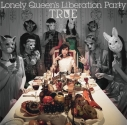 【アルバム】TRUE/Lonely Queen's Liberation Party 初回限定盤の画像
