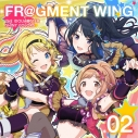 【キャラクターソング】THE IDOLM@STER SHINY COLORS FR@GMENT WING 02の画像