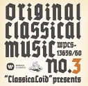 【アルバム】ClassicaLoid presents ORIGINAL CLASSICAL MUSIC No.3の画像