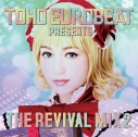 【同人CD】A-One/TOHO EUROBEAT presents THE REVIVAL MIX 2の画像