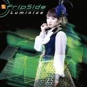 【主題歌】TV フューチャーカード バディファイト ハンドレッド OP「Luminize」/fripSide 初回限定盤Bの画像