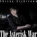 【主題歌】TV 学戦都市アスタリスク OP「The Asterisk War」/西沢幸奏の画像