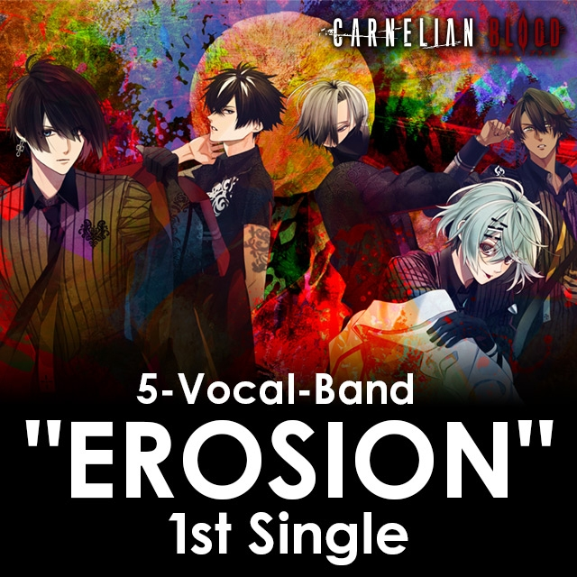"""5-Vocal-Band """"EROSION"""" 1st Single from CARNELIAN BLOOD_0"""