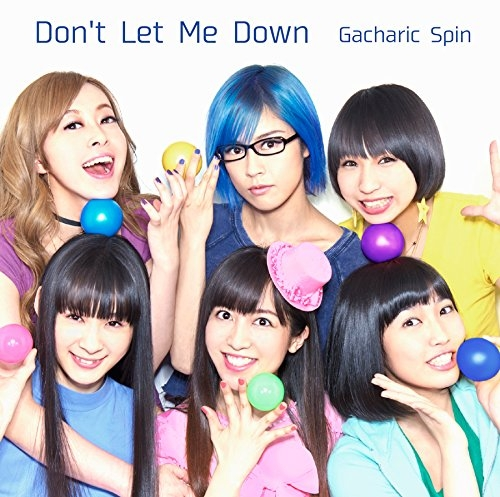 【主題歌】TV ドラゴンボール改 ED「Don't Let Me Down」/Gacharic Spin 初回限定盤