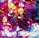 【キャラクターソング】HANDEAD ANTHEM 夜鳴 「Rewrite the World」の画像