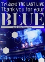 """【Blu-ray】Trident/THE LAST LIVE Thank you for your""""BLUE""""@幕張メッセの画像"""
