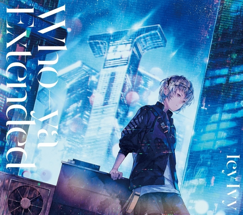 【主題歌】TV NIGHT HEAD 2041 OP「Icy Ivy」/Who-ya Extended 初回生産限定盤