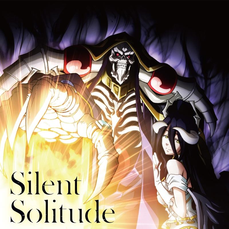 【主題歌】TV オーバーロードIII ED「Silent Solitude」/OxT