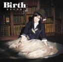【主題歌】TV 神さまのいない日曜日 OP「Birth」/喜多村英梨 初回限定盤の画像