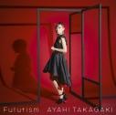 【主題歌】TV 戦姫絶唱シンフォギアAXZ ED「Futurism」/高垣彩陽 初回生産限定盤の画像