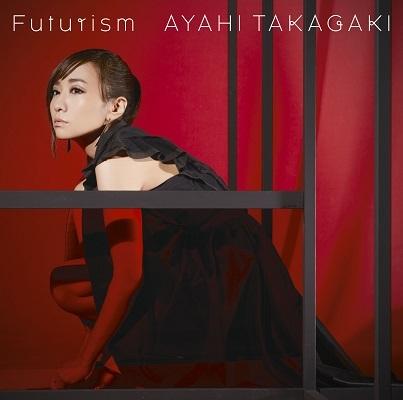 TV 戦姫絶唱シンフォギアAXZ ED「Futurism」/高垣彩陽 通常盤