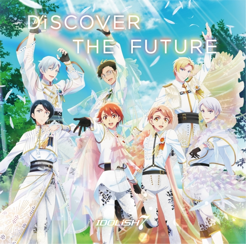 【主題歌】TV アイドリッシュセブン Second BEAT! OP「DiSCOVER THE FUTURE」/IDOLiSH7