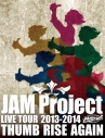 【Blu-ray】JAM Project/LIVE TOUR 2013-2014 THUMB RISE AGAINの画像