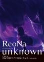 "【DVD】ReoNa/ReoNa ONE-MAN Concert Tour ""unknown"" Live at PACIFICO YOKOHAMA 通常版の画像"