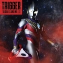 【主題歌】TV ウルトラマントリガー NEW GENERATION TIGA OP「Trigger」/佐久間貴生 ウルトラマン盤の画像