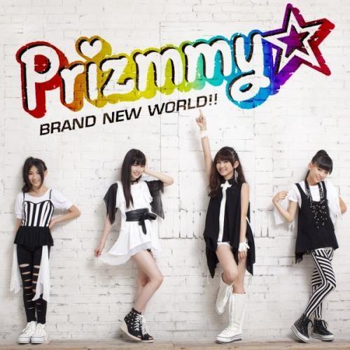 【主題歌】TV プリティーリズム・ディアマイフューチャー OP「Brand New World」/Prizmmy☆