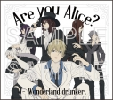 【ドラマCD】Are you Alice? - Wonderland drunker.の画像