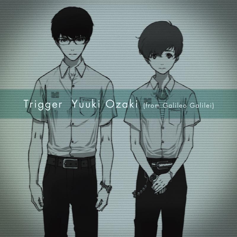 【主題歌】TV 残響のテロル OP「Trigger」/Yuuki Ozaki(from Galileo Galilei) 初回生産限定盤