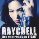 【アルバム】Raychell/Are you ready to FIGHT DVD付の画像