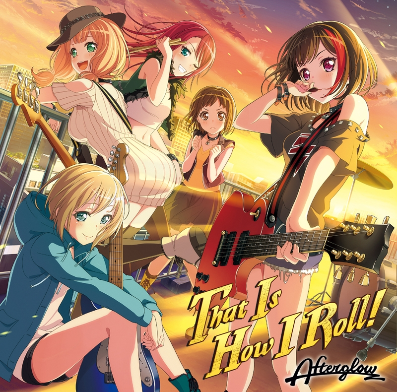 【キャラクターソング】BanG Dream! バンドリ! That Is How IRoll!/Afterglow