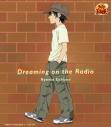 【主題歌】文化放送「テニスの王子様 オン・ザ・レイディオ」テーマソング「Dreaming on the Radio」/越前リョーマ初回生産完全限定盤の画像