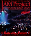 【Blu-ray】JAM Project/JAM Project Hurricane Tour 2009 Gate of the Futureの画像