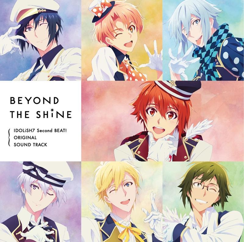 【サウンドトラック】TV アイドリッシュセブン Second BEAT! オリジナルサウンドトラック BEYOND THE SHiNE