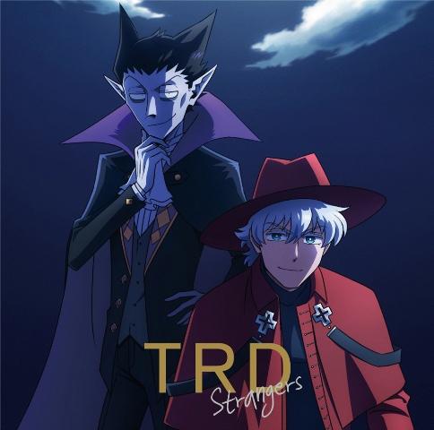 【主題歌】TV 吸血鬼すぐ死ぬ ED「Strangers」/TRD(近藤孝行&小野大輔) アニメ盤