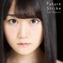 【主題歌】TV ViVid Strike! OP「Future Strike」/小倉唯 期間限定盤の画像