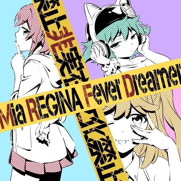 【主題歌】TV 逆転世界ノ電池少女 OP「Fever Dreamer」/Mia REGINA アニメ盤