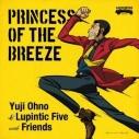 【アルバム】Yuji Ohno & Lupintic Five with Friends/PRINCESS OF THE BREEZEの画像