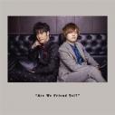 【DJCD】DJCD 天﨑滉平・大塚剛央の「僕たちもう、フレンドですよね?」誕生日は徳島でお祝いCDの画像