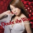 【主題歌】TV トータル・イクリプス OP「Doubt the World」/栗林みな実 アーティスト盤の画像