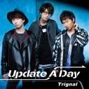 【マキシシングル】Trignal/Update A Day 通常盤の画像